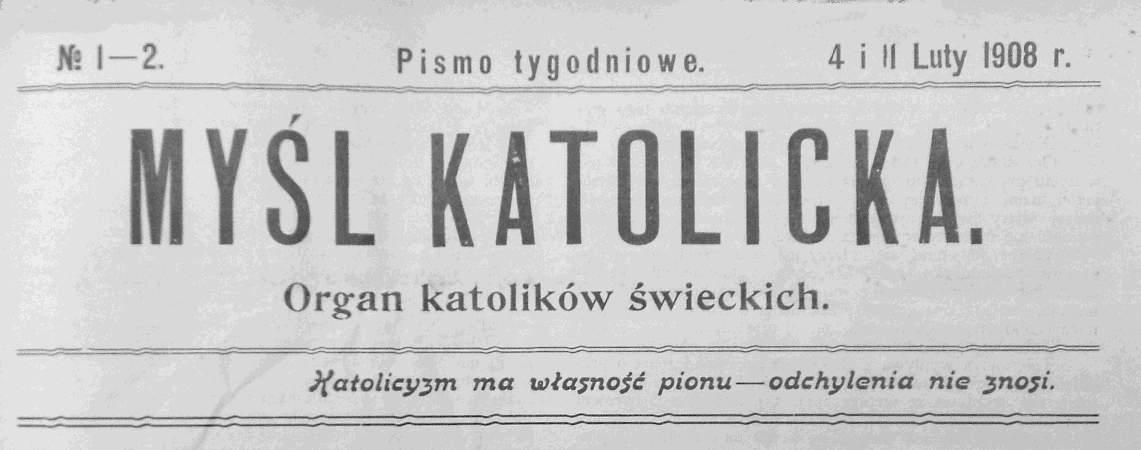 """""""Myśl Katolicka"""". Organ katolików świeckich. Pismo tygodniowe. N. 1-2. 4 i 11 luty 1908."""