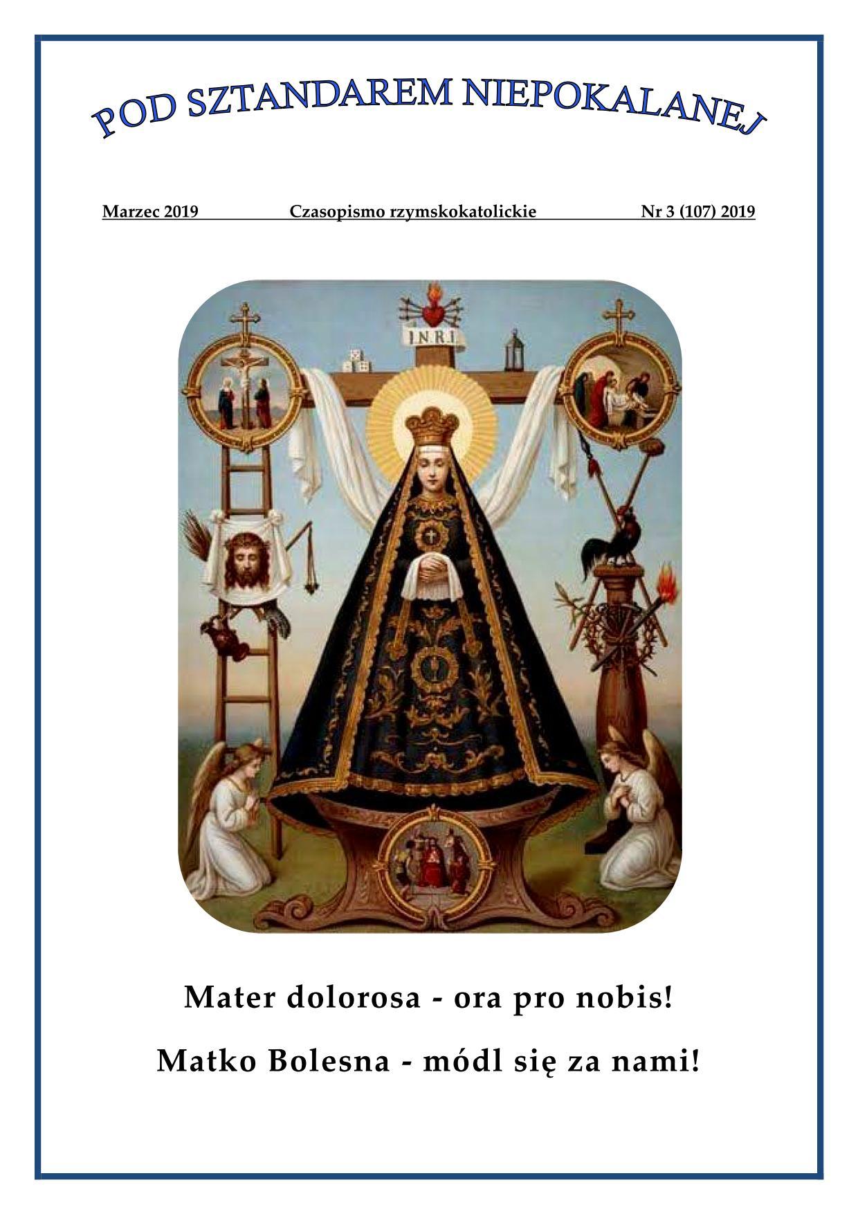 """""""Pod sztandarem Niepokalanej"""". Nr 107. Marzec 2019. Czasopismo rzymskokatolickie."""